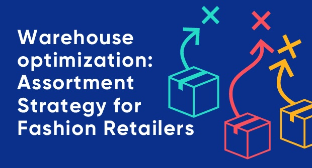 Warehouse_Optimisation-_Assortment_Strategy_for_Fashion_Retailers.jpg